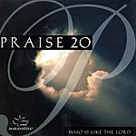 The Maranatha! Singers Praise 20: Who Is Like The Lord
