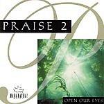 The Maranatha! Singers Praise 2: Open Our Eyes