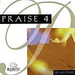 The Maranatha! Singers Praise 4: In His Time