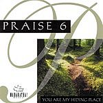 The Maranatha! Singers Praise 6: You Are My Hiding Place