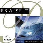 The Maranatha! Singers Praise 7: The Lord Reigns