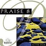 The Maranatha! Singers Praise 8: As The Deer
