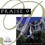 The Maranatha! Singers Praise 9: Great Are You Lord