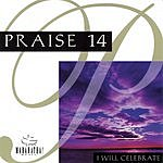 The Maranatha! Singers Praise 14: I Will Celebrate
