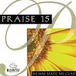 The Maranatha! Singers Praise 15: He Has Made Me Glad