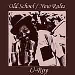 U-Roy Old School - New Rules