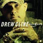Drew Cline Way Of Life