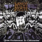 Napalm Death From Enslavement To Obliteration