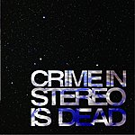 Crime In Stereo Crime In Stereo Is Dead