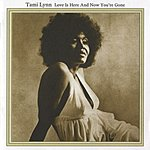 Tami Lynn Love Is Here & Now You're Gone