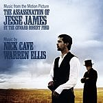 Nick Cave The Assassination of Jesse James By The Coward Robert Ford: Music From The Motion Picture