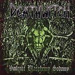 Deathwitch Violence Blasphemy Sodomy