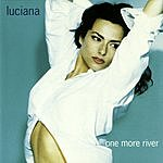 Luciana One More River