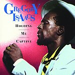 Gregory Isaacs Holding Me Captive