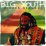Big Youth Higher Grounds