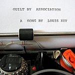 Louis XIV Guilt By Association (Single)