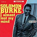 Solomon Burke I Almost Lost My Mind