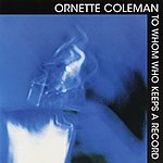 Ornette Coleman To Whom Keeps A Record