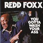 Redd Foxx You Gotta Wash Your Ass (Live)(Single)