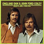 England Dan & John Ford Coley Nights Are Forever