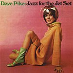 Dave Pike Jazz For The Jet Set