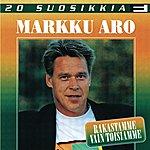 Markku Aro 20 Suosikkia: Rakastamme Vain Toisiamme