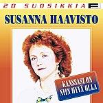 Susanna Haavisto 20 Suosikkia: Kanssasi On Niin Hyvä Olla