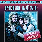 Peer Günt 20 Suosikkia: Liquire And Drugs
