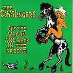 The Cowslingers Off The Wagon And Back In The Saddle