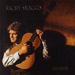 Ricky Skaggs Solid Ground