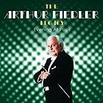 Arthur Fiedler The Arthur Fielder Legacy: Evening At Pops