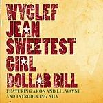 Wyclef Jean Sweetest Girl (Dollar Bill) (2-Track Single)