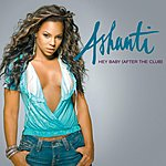 Ashanti Hey Baby (After The Club) (Extended Radio Version)