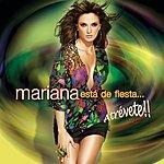 Mariana Está De Fiesta... Atrévete!!