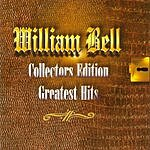 William Bell Collectors Edition Greatest Hits