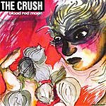 The Crush Blood Red Moon
