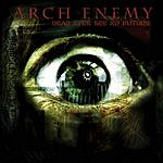 Arch Enemy Dead Eyes See No Future EP