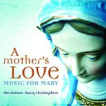 Harry Christophers A Mother's Love - Music For Mary