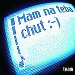 The Team Mam Na Teba Chut