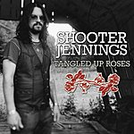 Shooter Jennings Tangles Up Roses (Single)