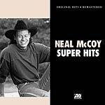 Neal McCoy Super Hits (Remastered)
