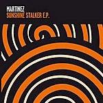 Martinez Sunshine Stalkers EP