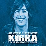 Kirka Strangers In The Night/I Have Played Rock 'N' Roll