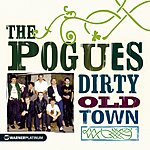 The Pogues The Platinum Collection: Dirty Old Town