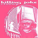 Killing Joke Change: Spiral Tribe Mixes EP