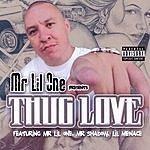 Mr. Lil One Mr. Lil One Presents: Thug Love (Parental Advisory)