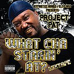Project Pat DJ C Wiz Presents: What Cha Starin' At? Mixtape (Parental Advisory)