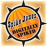 Spike Jones Digitally Spiked