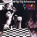 Misty's Big Adventure Funny Times