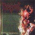 Regurgitate Effortless Regurgitation... The Torture Sessions